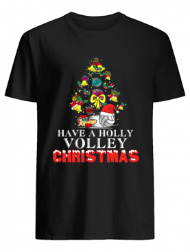 Have A Holly Volley Christmas shirt