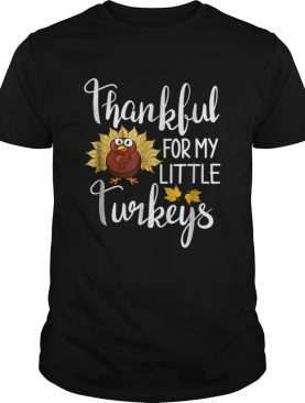 Hot Teachers Thanksgiving Thankful For My little Turkeys shirt