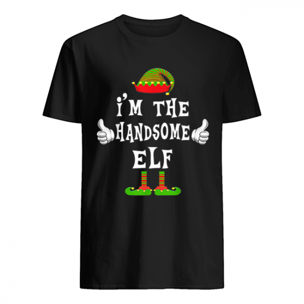 I'm The Handsome Elf Matching Family Funny Christmas Gift  Classic Men's T-shirt