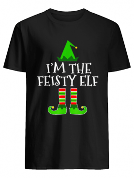 Pretty The Feisty Elf Family Matching Group Christmas Gift shirt