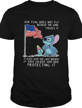 Stitch Our Flag Does Not Fly Because The Wind Moves It Shirt