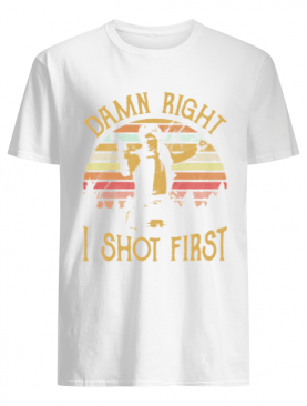 Sunset Vintage Han Solo Stars War Damn Right I Shot First shirt