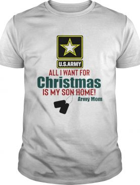 Army Mom All I Want For Christmas Is My Son Home shirt