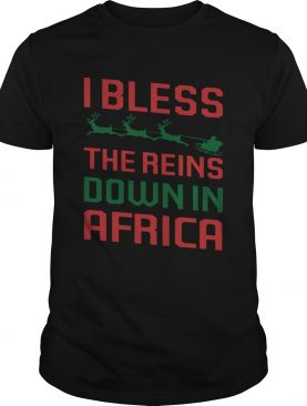 I Bless The Reins Down In Africa Christmas shirt