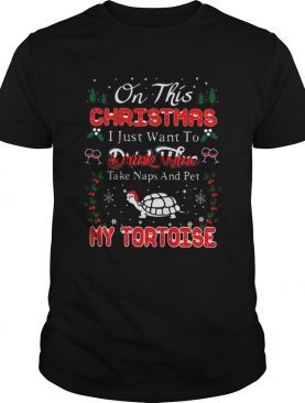 Oh this christmas i just want to drink wine naps pet my tortoise shirt