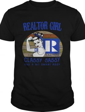 Realtor Girl Classy Sassy And A Bit Smart Assy shirt