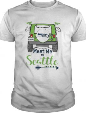 Seattle Seahawks go Seahawks meet me in Seattle Jeep shirt