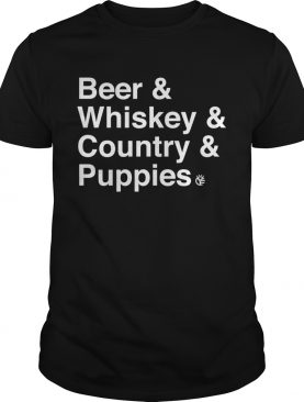 Beer And Whiskey And Country And Puppies shirt