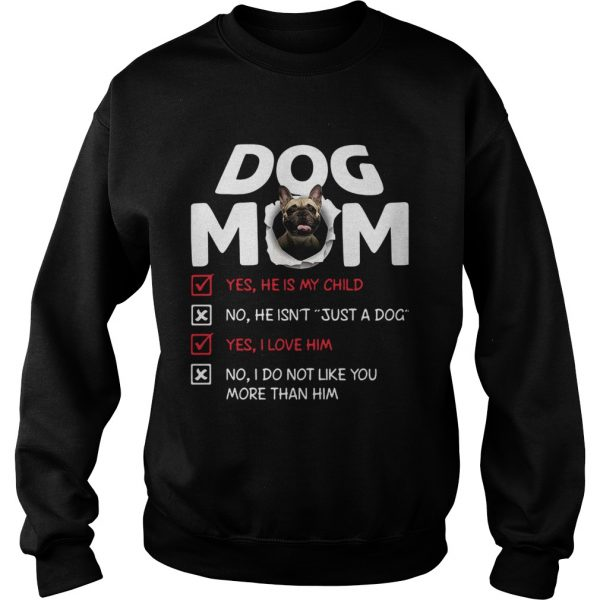 Bullmastiff Dog Mom Yes He Is My Child No He Isnt Just A Dog  Sweatshirt