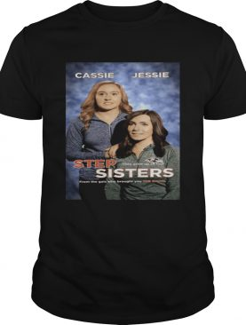 Cassie Jessie Step Sisters They Grow Up So Fast shirt