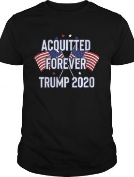 Acquitted Forever Trump 2020 AntiImpeachment Victory shirt