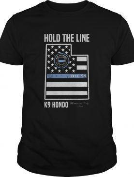 Hold The Line K9 Hondo Herriman City Utah shirt