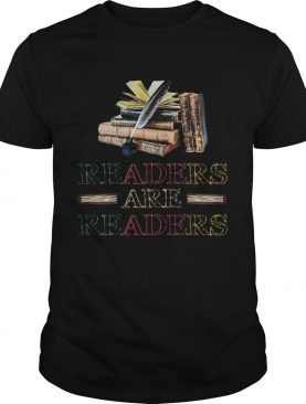 Readers Are Readers shirt