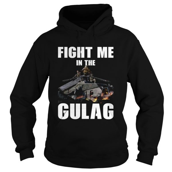Fight Me In Gulag  Hoodie