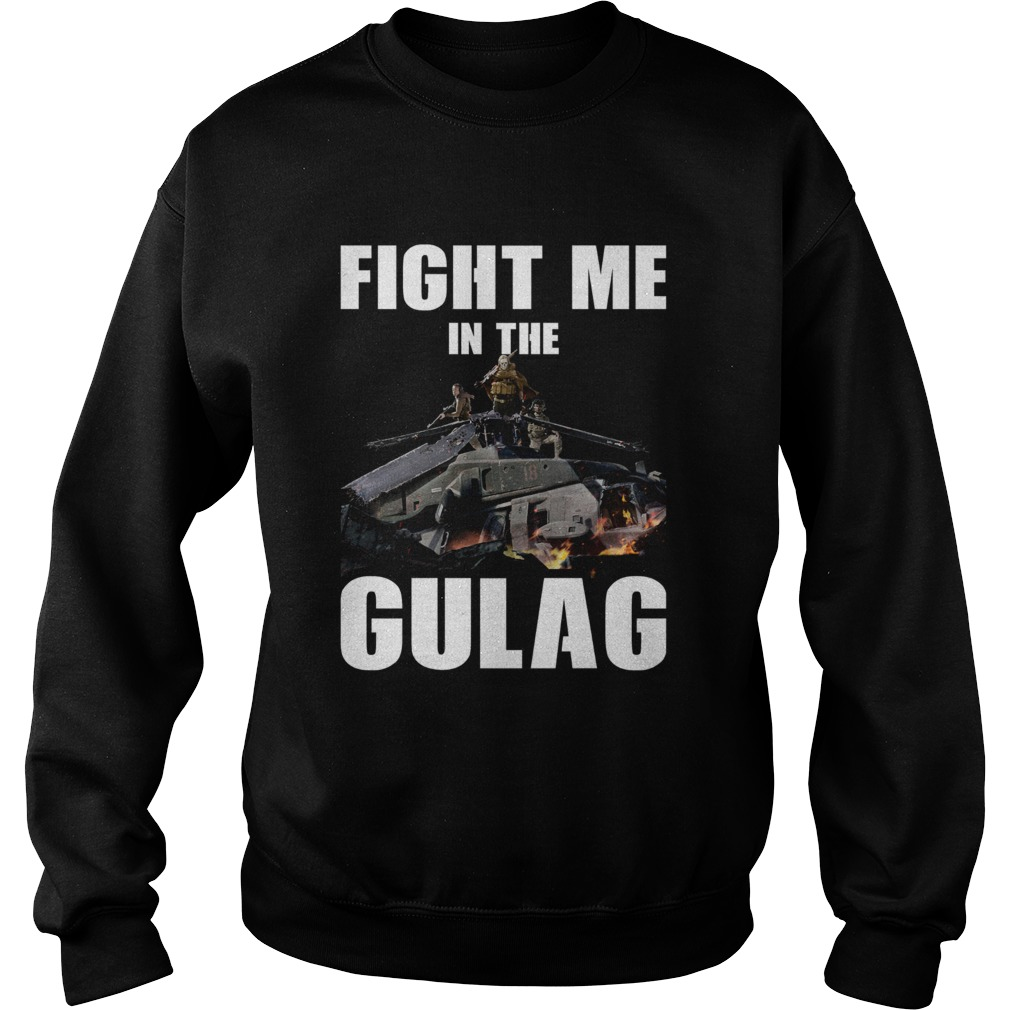 Fight Me In Gulag  Sweatshirt