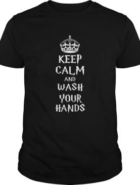 Keep calm and wash your hand shirt