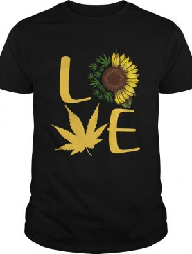 Love Sunflower And Weed Cannabis shirt