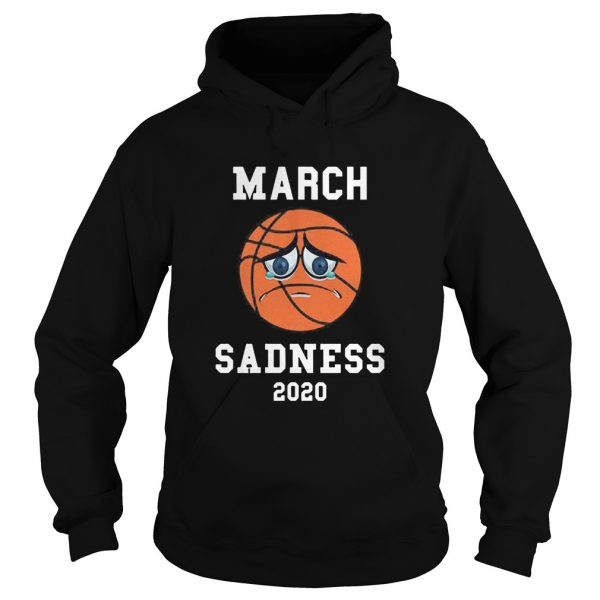 March Sadness 2020  Hoodie