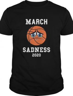 March Sadness 2020 shirt