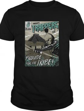 Presents Trappers Vol 1 Provide For The Tribe shirt