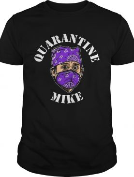 Quarantine Mike shirt