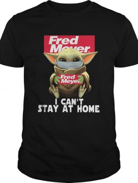 Baby Yoda Face Mask Fred Meyer Cant Stay At Home shirt