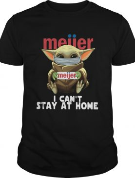 Baby Yoda Face Mask Meijer Cant Stay At Home shirt