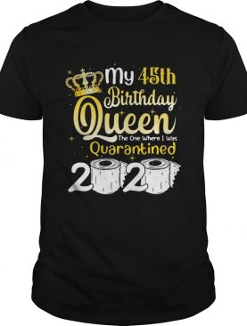 Born in 1975 My 45th Birthday Queen The One Where I was Quarantined Birthday 2020 shirt