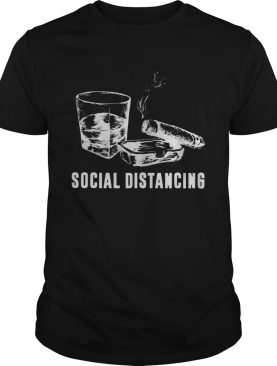 Cigar And Wine Social Distancing shirt