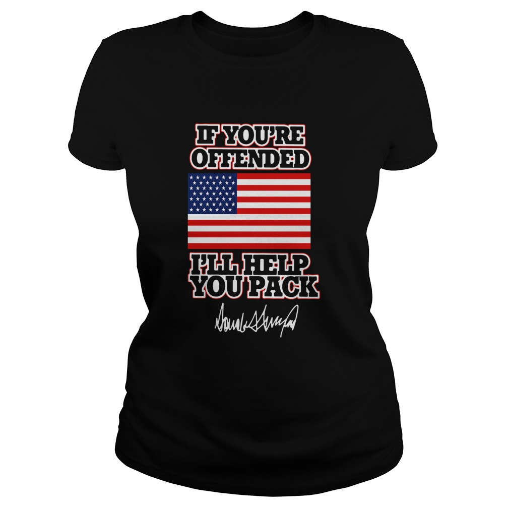 If Youre Offended Ill Help You Pack American Flag  Classic Ladies