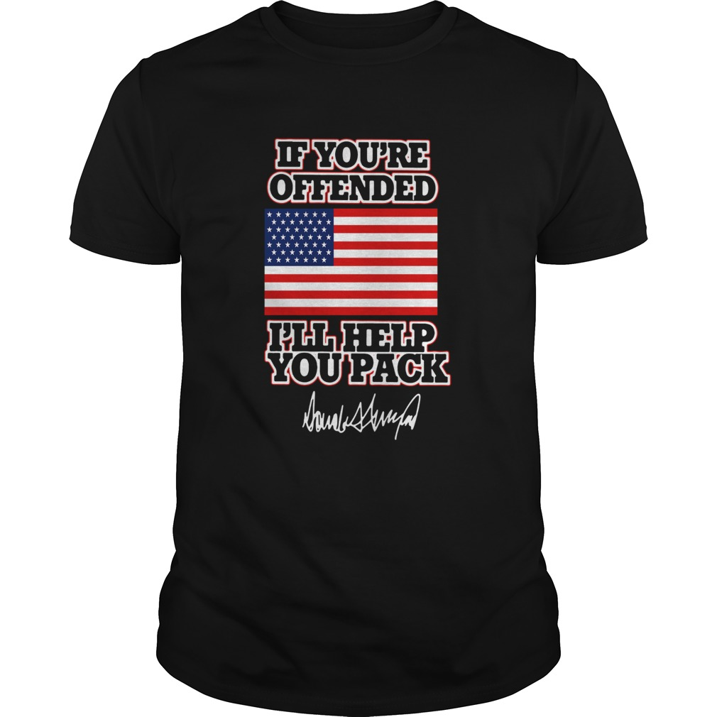 If Youre Offended Ill Help You Pack American Flag  Unisex