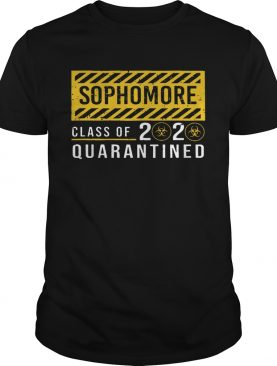 Sophomore Class Of The Quarantined Sign shirt