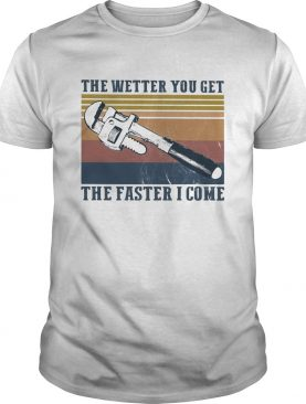 The wetter you get the faster I come vintage shirt