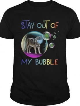 Wolves Stay Out Of My Bubble shirt
