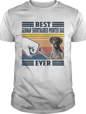 Best German Shorthaired Pointer Dad Ever Vintage shirt