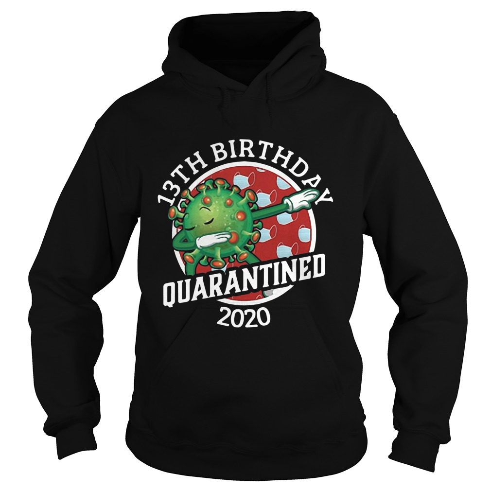 Covid19 13th Birthday Quarantined 2020  Hoodie
