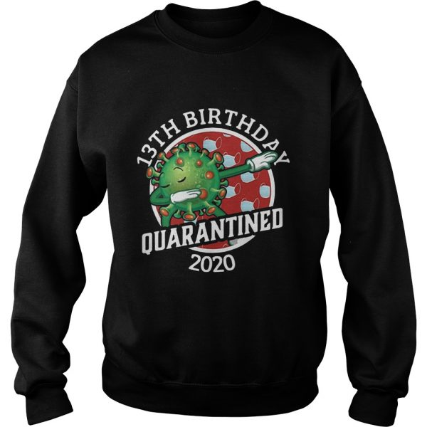 Covid19 13th Birthday Quarantined 2020  Sweatshirt