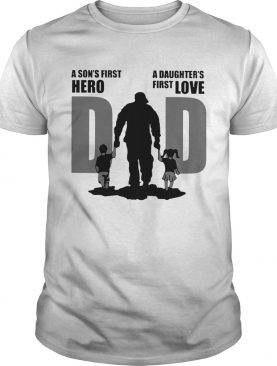 Dad A Sons First Hero A Daughters Firstlove shirt