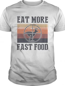 Deer Eat More Fast Food Vintage shirt