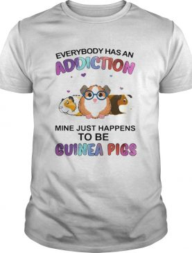 Everybody Has An Addiction Mine Just Happens To Be Guinea Pigs shirt