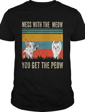 Mess with the meow you get the peow vintage shirt