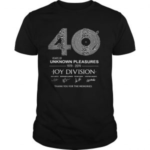 0 year of unknown pleasures 1979 2019 Joy Division Thank You for The Memories shirt
