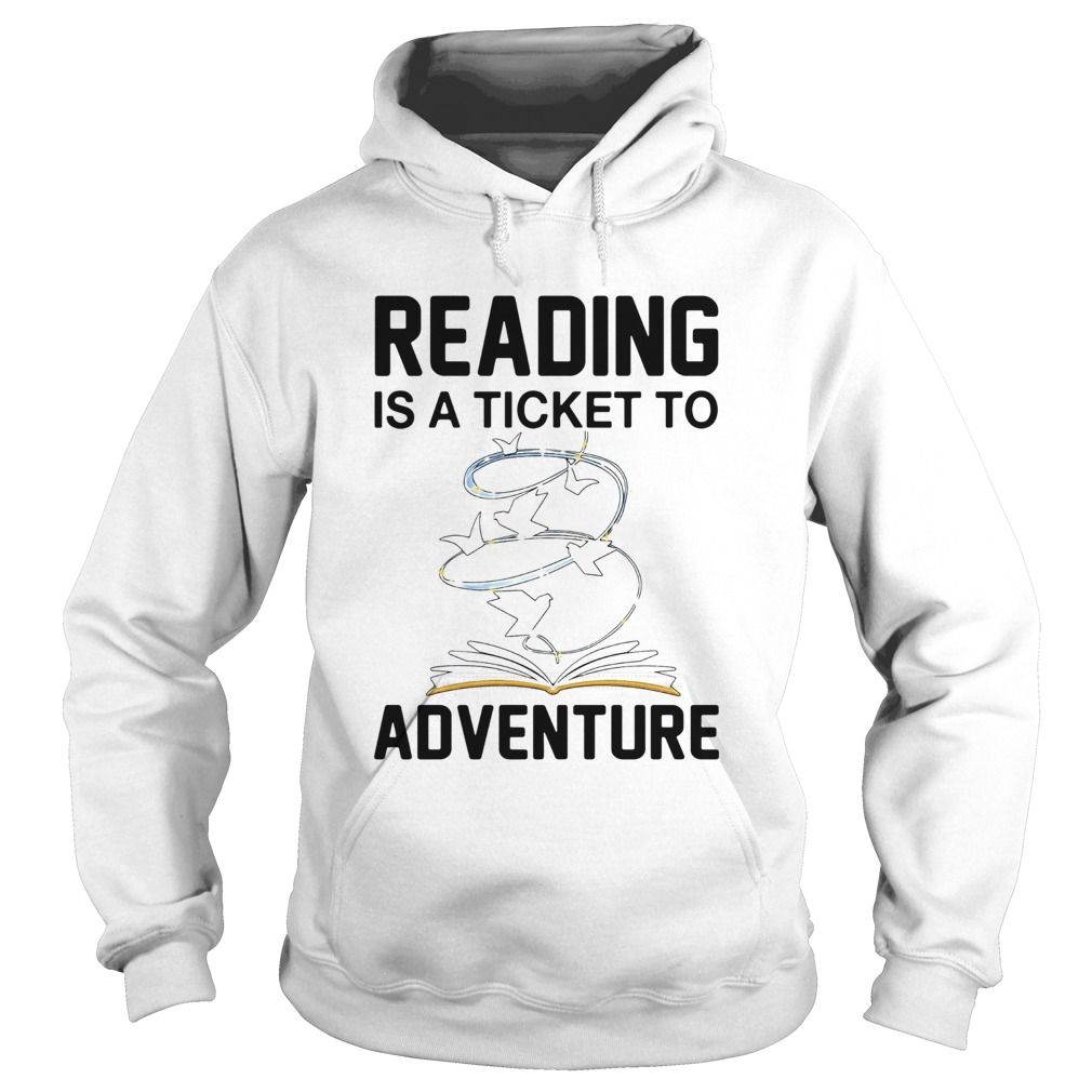 Book Reading Is A Ticket To Adventure  Hoodie