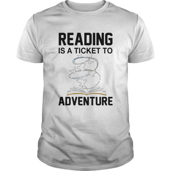 Book Reading Is A Ticket To Adventure  Unisex