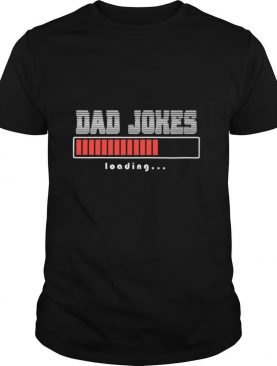 Dad Jokes Loading shirt