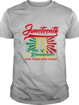 Juneteenth a day of remembrance June 19 1865 june 19 2020 hand shirt