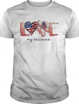 Love my ballerina american flag independence day shirt