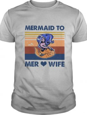 Mermaid To Mer Love Wife Vintage shirt