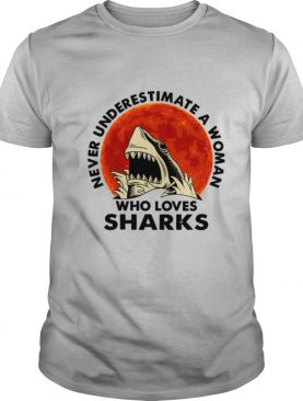 Never underestimate a woman who loves sharks shirt