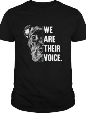 Pit Bull We Are Their Voice shirt